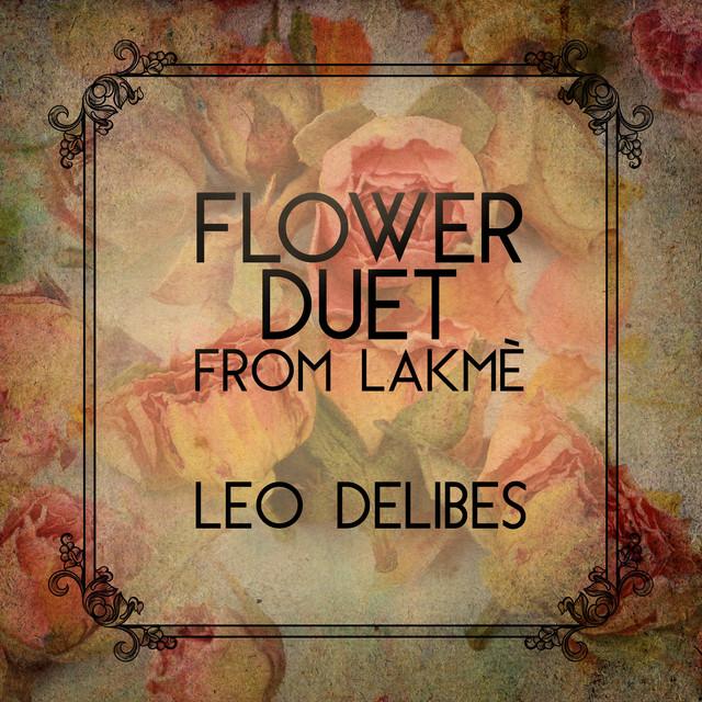 flower duet lakme leo delibes