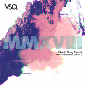 Vitamin String Quartet Performs the Hits of 2018, Vol. 2