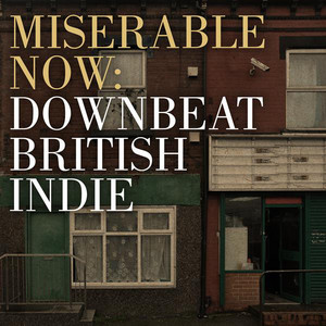 Miserable Now: Downbeat British Indie - The Smiths