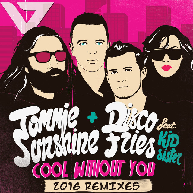 Cool Without You [2016 Remixes]