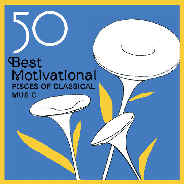 50 Best Motivational Pieces of Classical Music by Various