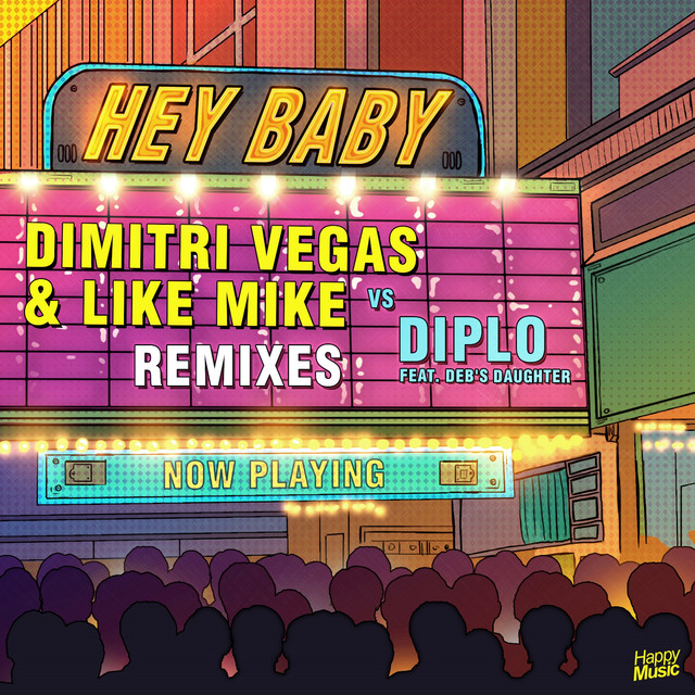 Dimitri Vegas, Diplo Hey Baby (feat. Deb's Daughter) - REMIXES album cover