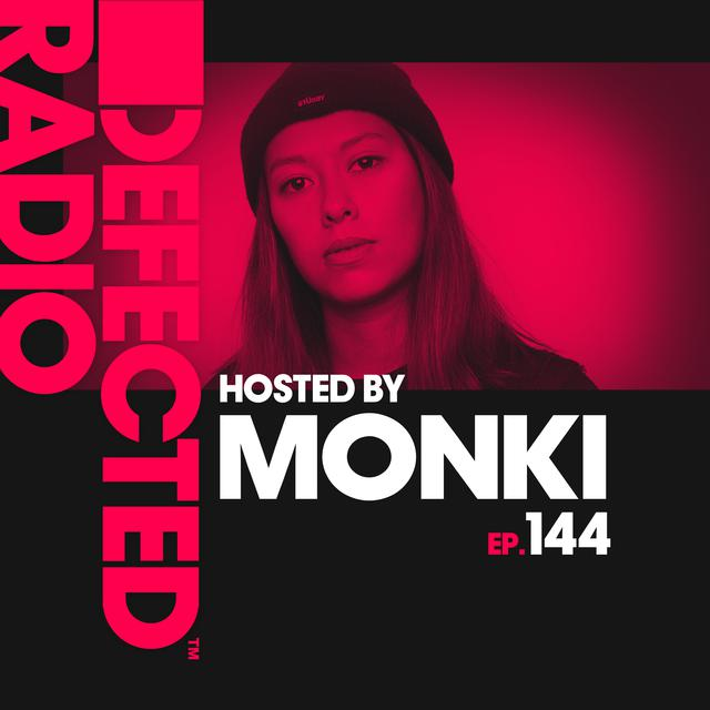 Defected Radio Episode 144 (hosted by Monki)