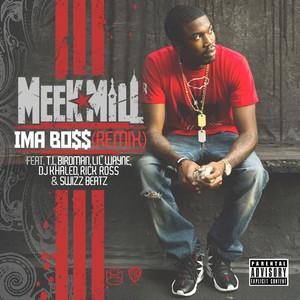 Meek Mill, Lil Wayne, DJ Khaled, T.I., Rick Ross, Birdman, Swizz Beatz Ima Boss - Remix [feat. T.I., Birdman, Lil' Wayne, DJ Khaled, Rick Ross & Swizz Beatz] cover