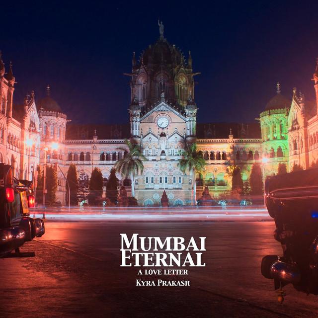 Mumbai Eternal: A Love Letter