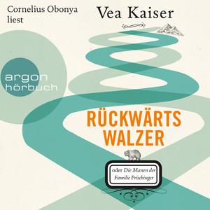 Rückwärtswalzer oder Die Manen der Familie Prischinger (Ungekürzte Lesung) Audiobook