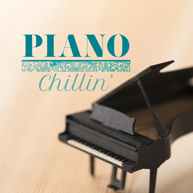 Piano Chillin' (Soft Piano Solo Pieces Collection) by
