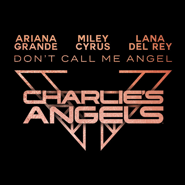 Don't Call Me Angel (Charlie's Angels) - Ariana Grande with Miley Cyrus & Lana Del Rey
