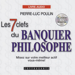 Les 7 clefs du banquier philosophe misez sur votre meilleur actif vous-même! Audiobook