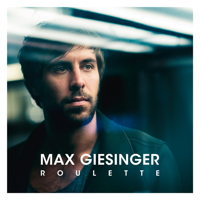 Roulette By Max Giesinger