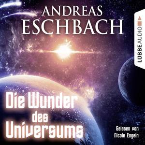 Die Wunder des Universums (Kurzgeschichte) Audiobook
