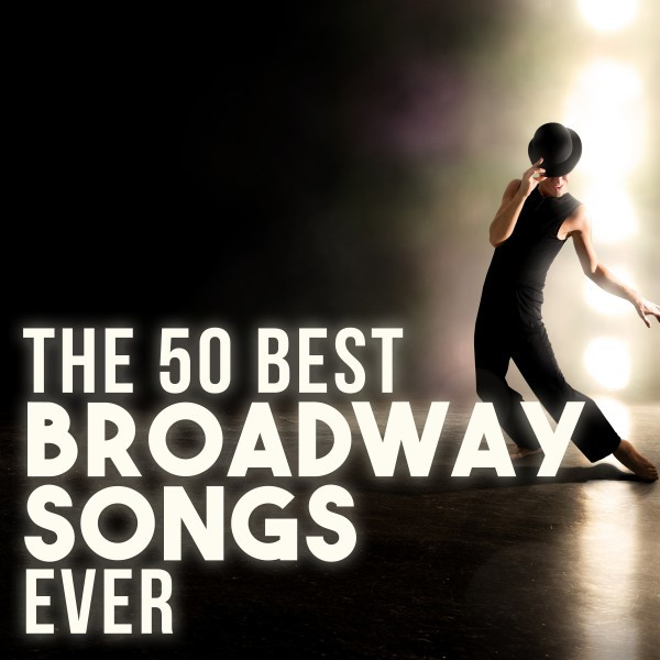 The 50 Best Broadway Songs Ever by Various Artists on Spotify