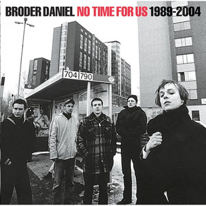 No Time For Us 1989-2004 - Broder Daniel