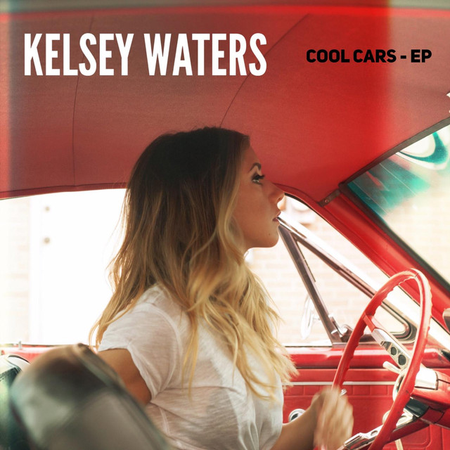 Cool Cars A Song By Kelsey Waters On Spotify - Cool cars kelsey waters lyrics