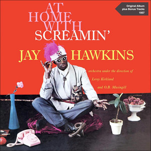 At Home with Screamin' Jay Hawkins (Original Album Plus Bonus Tracks 1957) album