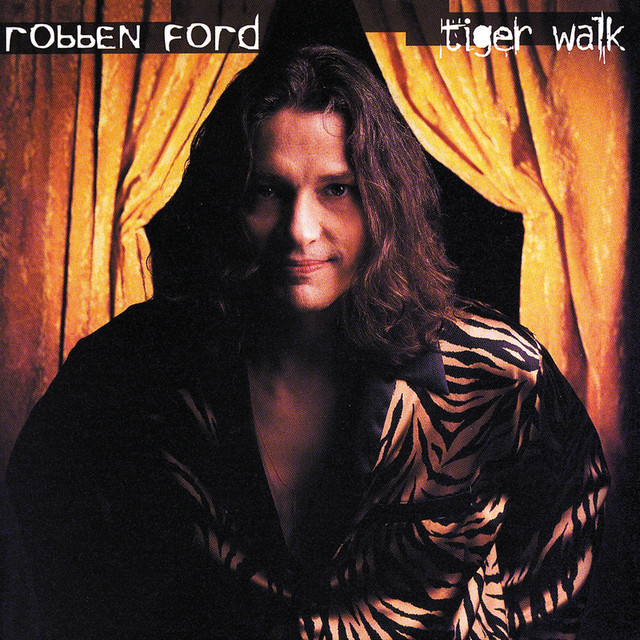 Tiger Walk By Robben Ford On Spotify