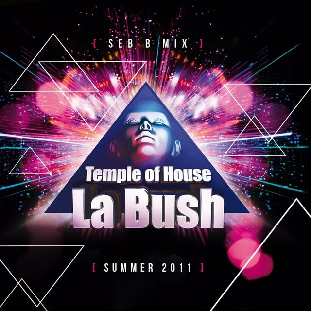 La Bush Temple of House
