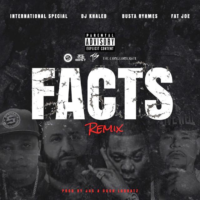 Facts Remix (feat. DJ Khaled, Busta Rhymes & Fat Joe)