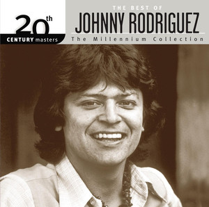 20th Century Masters: The Millennium Collection: The Best of Johnny Rodriguez album