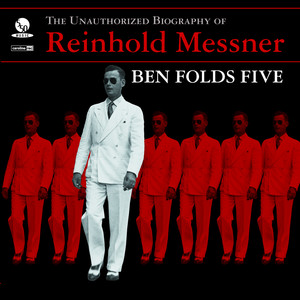 The Unauthorized Biography Of Reinhold Messner - Ben Folds Five