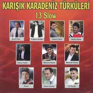 Karışık Karadeniz Türküleri Slow - 13 Albümü
