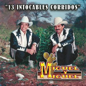 Miguel Y Miguel Chito Cano El Rey De La Frontera Listen Song