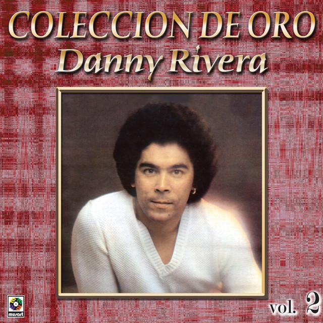 Danny Rivera Coleccion De Oro, Vol. 2 - Para Decir Adios