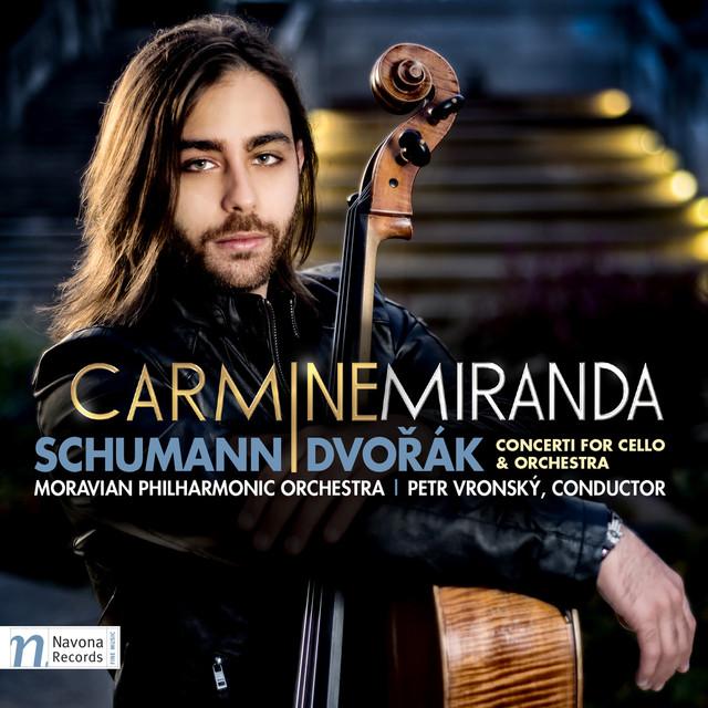 Album cover for Schumann & Dvořák: Cello Concertos by Carmine Miranda, Moravian Philharmonic Orchestra, Petr Vronsky