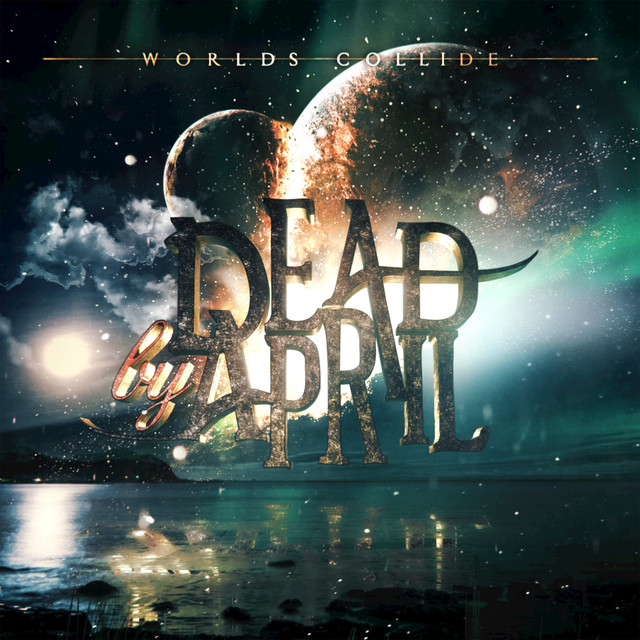 Album cover for Worlds Collide by Dead by April