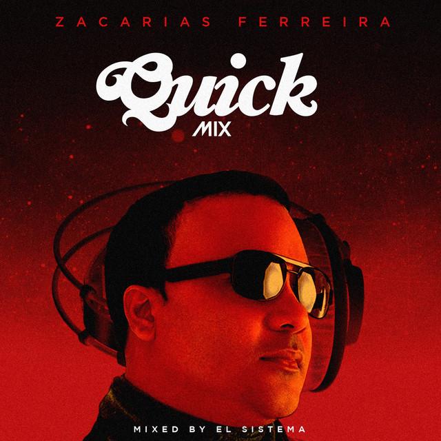 Quickmix: Zacarias Ferreira
