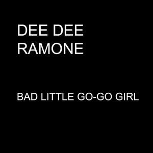 Bad Little Go-Go Girl - Single