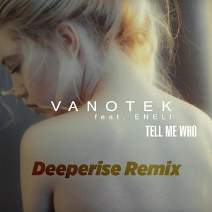 Tell Me Who (Deeperise Remix) Albümü
