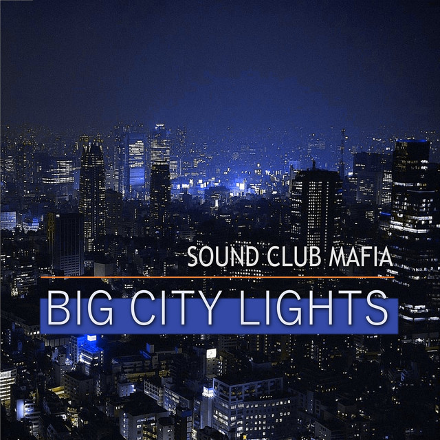 big city lights by sound club mafia on spotify. Black Bedroom Furniture Sets. Home Design Ideas