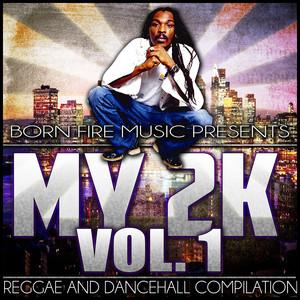 Born Fire Music Presents My2K Vol. 1 (Reggae & Dancehall Compilation) album