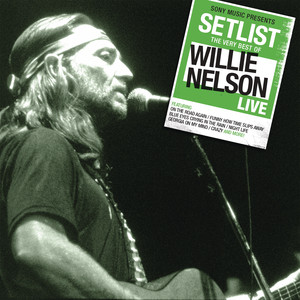 Setlist: The Very Of Willie Nelson LIVE Albümü