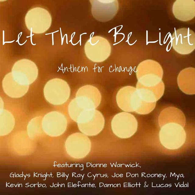 Let There Be Light (feat. Billy Ray Cyrus, Gladys Knight, Joe Don Rooney, Mya, John Elefante, Kevin Sorbo & Damon Elliott)