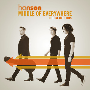 Middle of Everywhere - The Greatest Hits - Hanson
