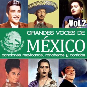 Grandes Voces de México. Canciones Mexicanas, Rancheras y Corridos Vol.2 album