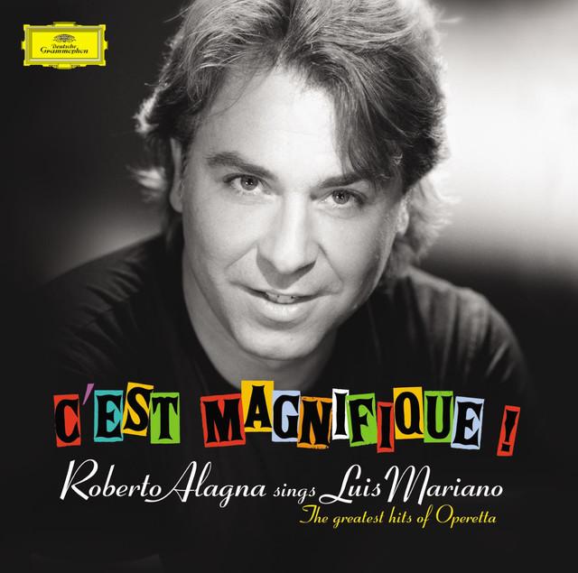 C'est Magnifique! Roberto Alagna sings Luis Mariano / Bonus track version (Version française)