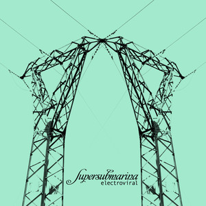 Electroviral - Supersubmarina