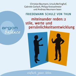 Miteinander reden, Teil 2: Stile, Werte und Persönlichkeitsentwicklung - Differentielle Psychologie der Kommunikation (Gekürzt) Audiobook