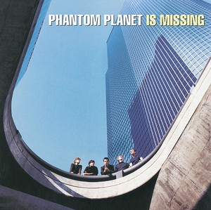 Phantom Planet Is Missing - Phantom Planet