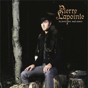 La forêt des mal-aimés - Pierre Lapointe