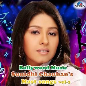 Bollywood Music Sunidhi Chauhan's Mast Songs, Vol. 1 album