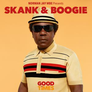 Norman Jay Mbe Presents Good Times - Skank & Boogie album