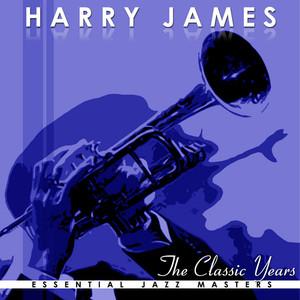 The Classic Years Of Harry James album