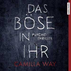Das Böse in ihr (Psychothriller) Audiobook