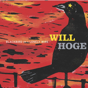 Blackbird On A Lonely Wire  - Will Hoge