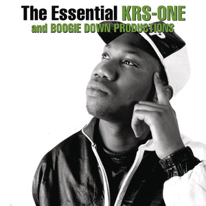 The Essential Boogie Down Productions / KRS-One