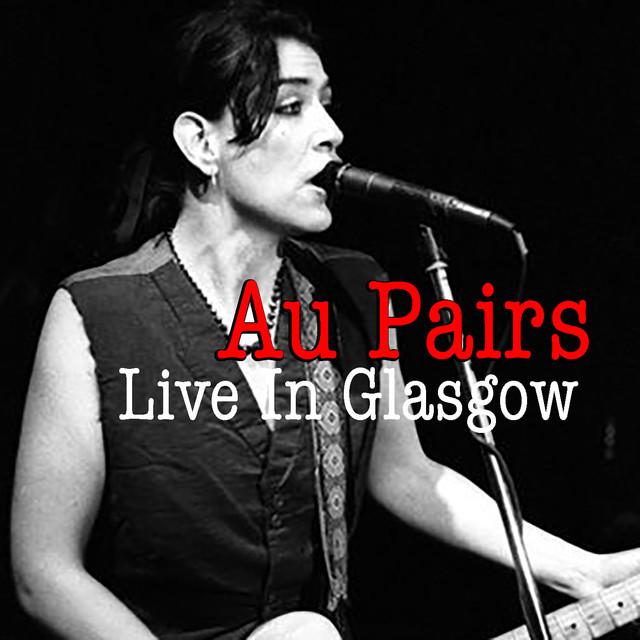 Au Pairs Live In Glasgow